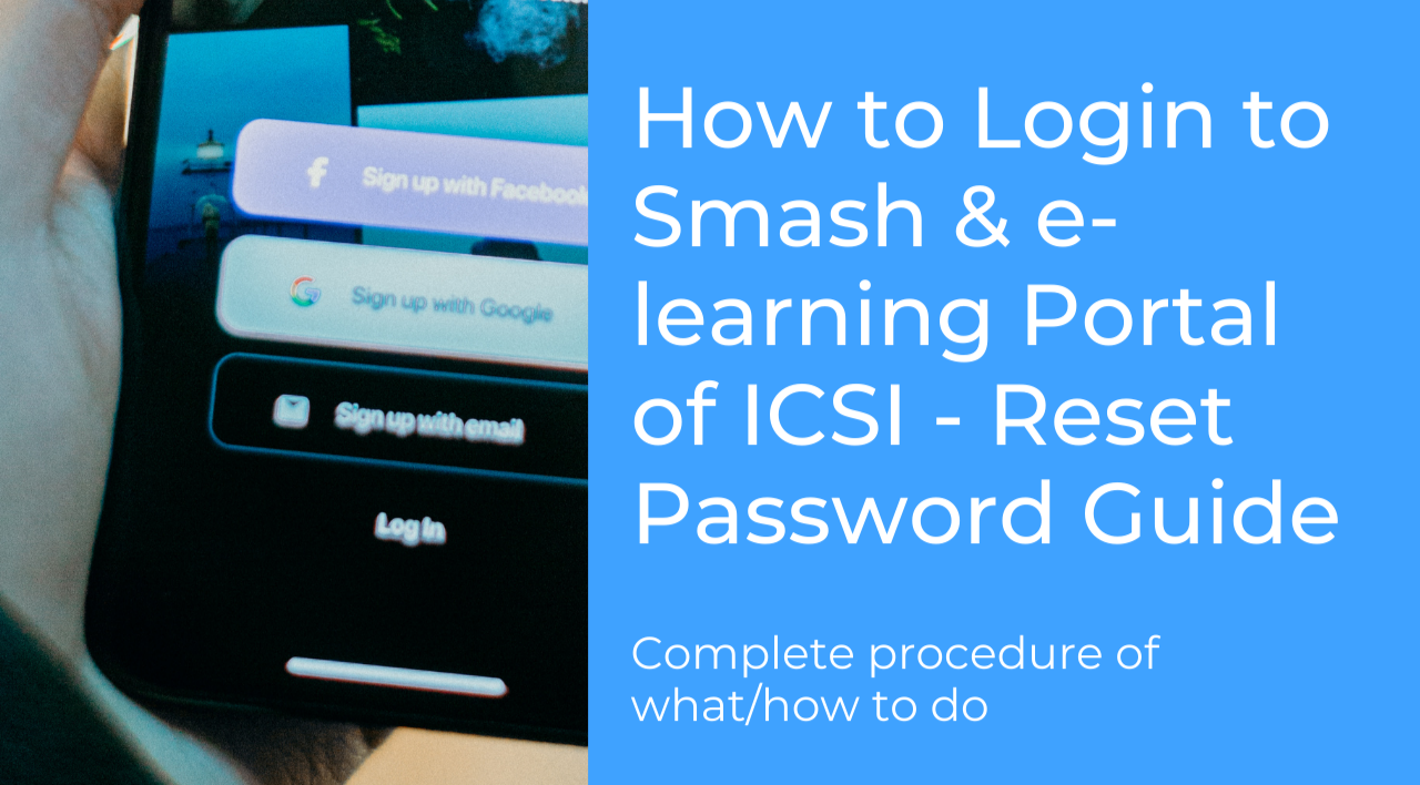 How to Login to Smash & E-learning Portal of ICSI – Reset Password Guide