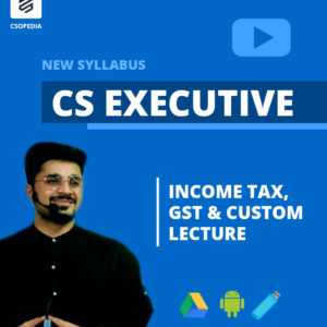 CS Executive Tax Laws Lectures by CA...