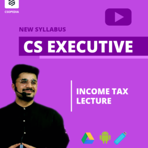 CS Executive Income Tax Lectures by...
