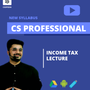 CS Professional Income Tax Lectures...