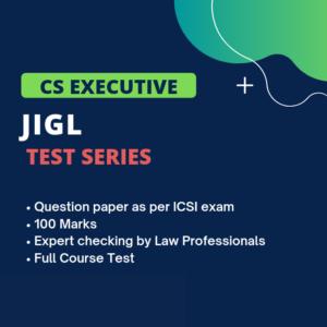 CS Executive JIGL Test Series (Full...
