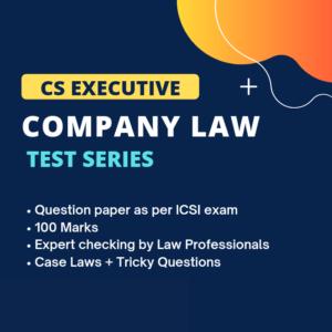 CS Executive Company Law Test Series...
