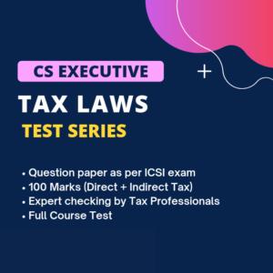 CS Executive Tax Laws Test Series (Full...