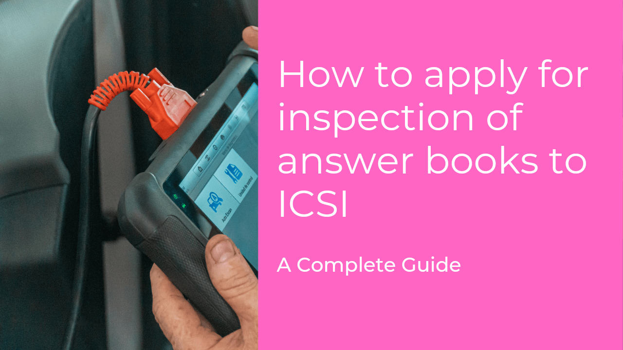 How to apply for Inspection of Answer sheet to ICSI: CS Executive & Professional